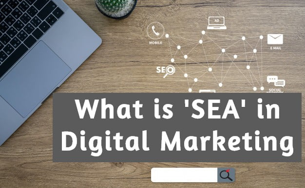 What is SEA definition in Digital Marketing