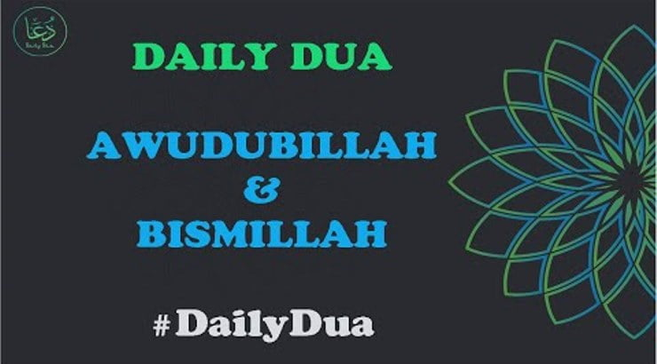 Daily Dua and Azkar: Ta'awudh Tasmiya Meaning in English