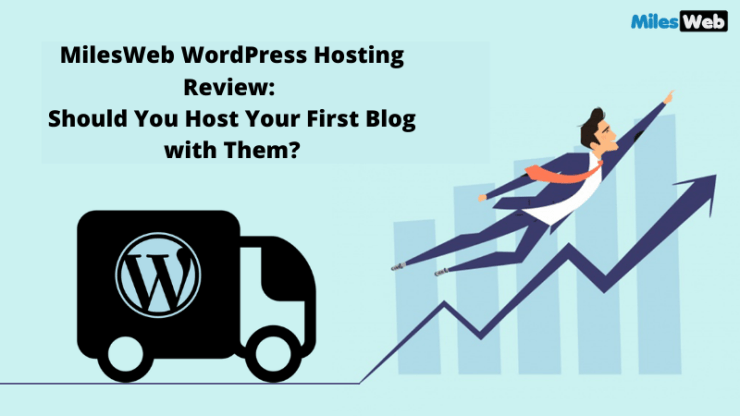MilesWeb WordPress Hosting Review Should You Host Your First Blog with Them